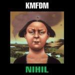 """""""Nihil """" – KMFDM"""